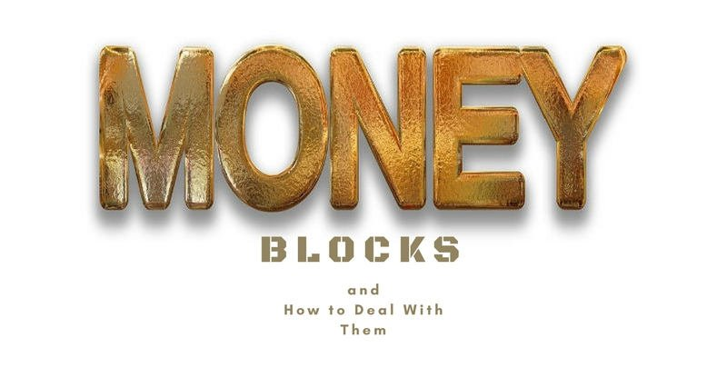 Money Blocks and How to Deal with Them