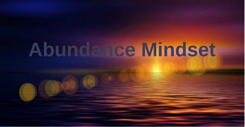 Creating an Abundance Mindset: It's Not Just About Money