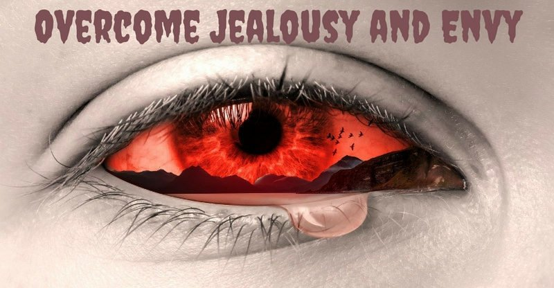 How to Overcome Jealousy and Envy