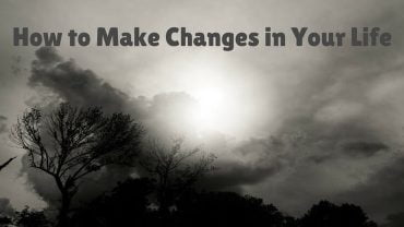 how to make changes in your life
