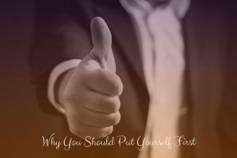 Why You Should Put Yourself First